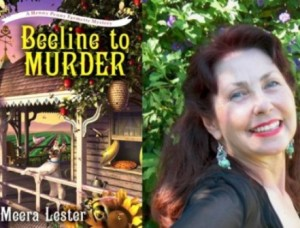 Meera Lester and her cozy mystery, A BEELINE TO MURDER